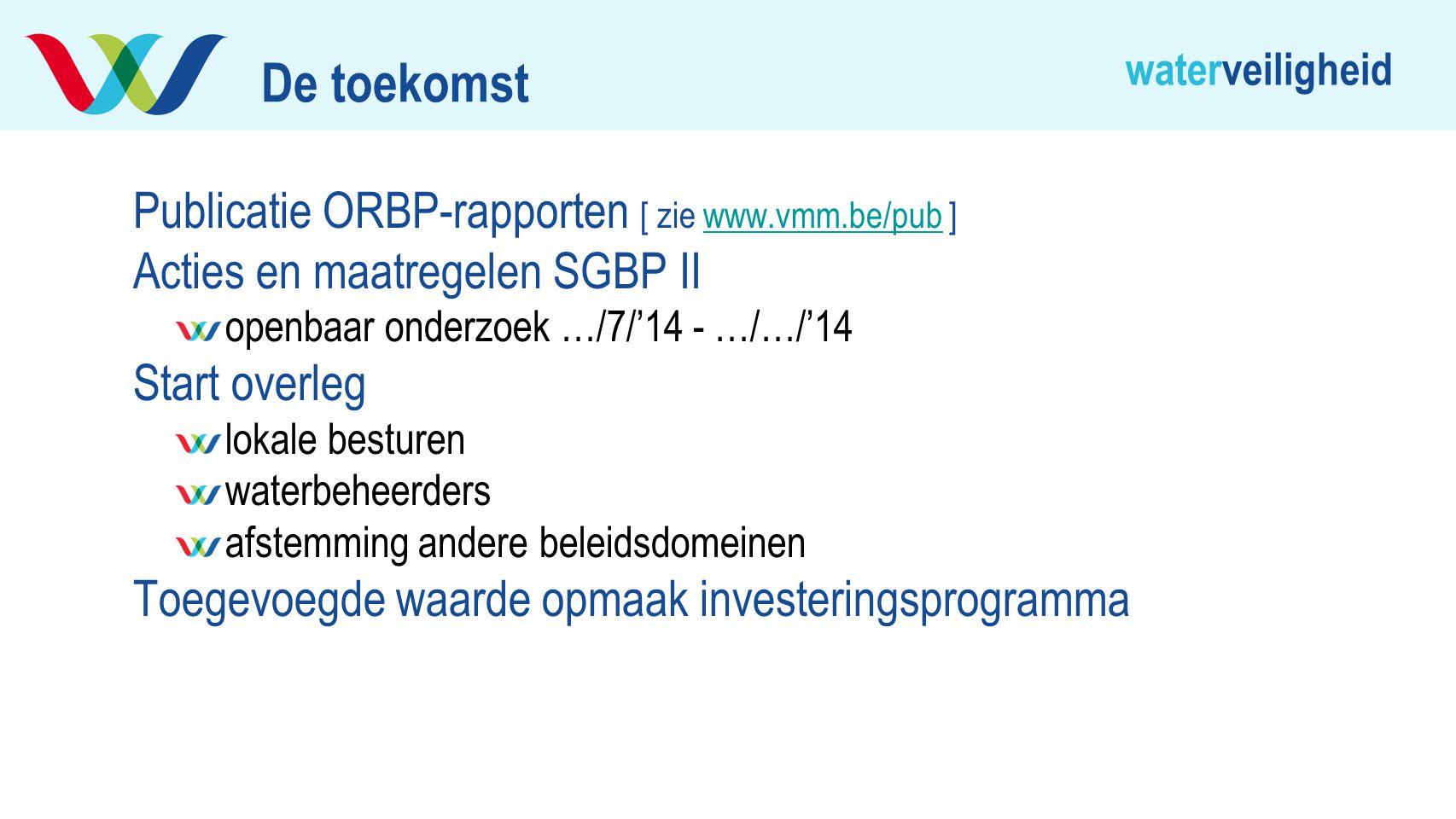 De toekomst Publicatie ORBP-rapporten [ zie www.vmm.be/pub ]
